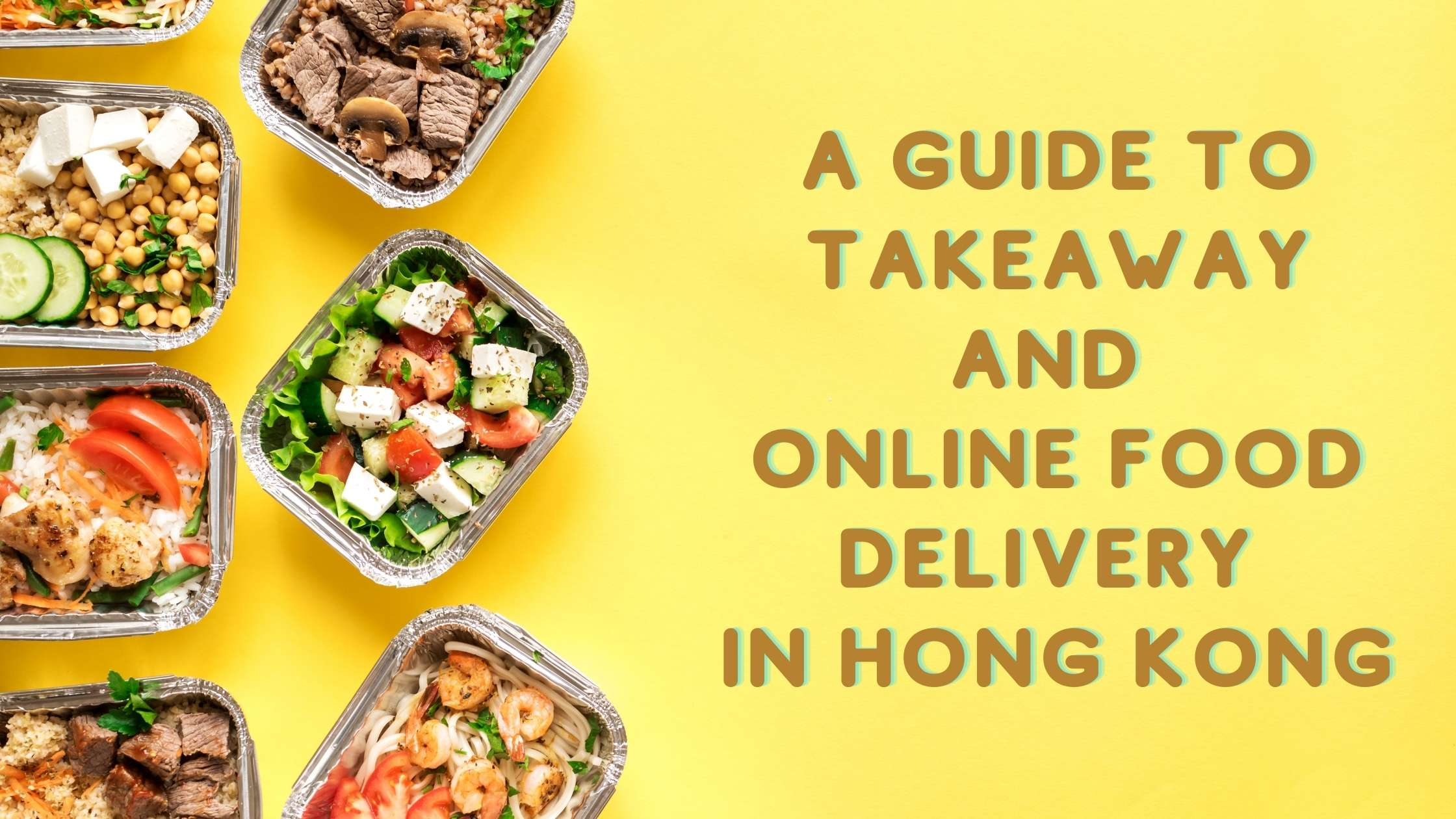 A GUIDE TO TAKEAWAY AND ONLINE FOOD DELIVERY IN HONG KONG