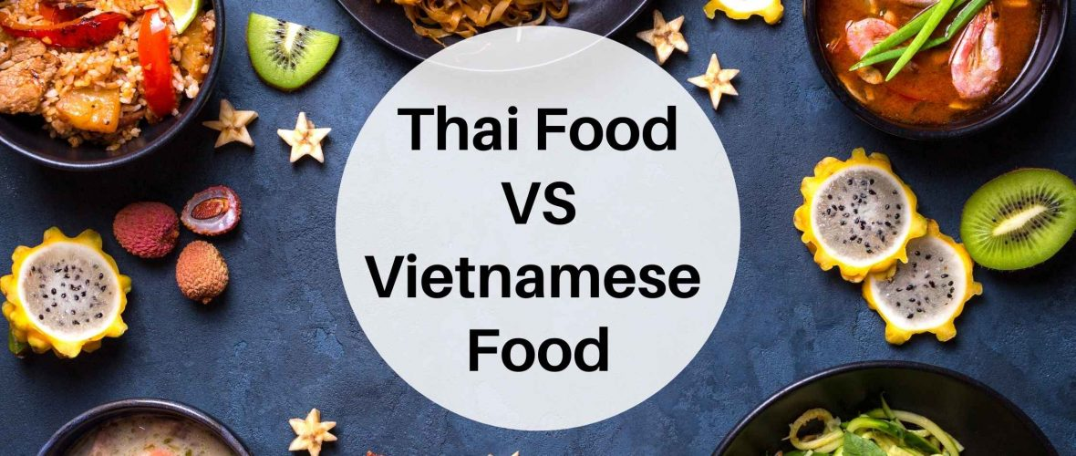 How is Vietnamese food different from Thai Cuisines