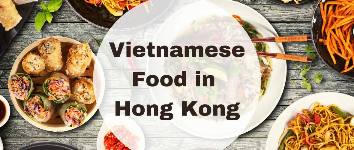 Unknown Specifics of Vietnamese Food in Hong Kong No One Will Tell You